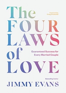 the four laws of love Jimmy Evans Christian Marriage books