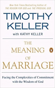 the meaning of marriage Tim Keller Timothy Keller Christian Marriage books