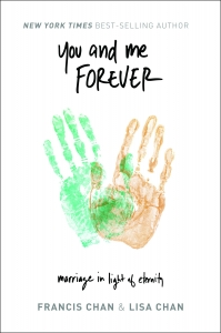 you and me forever marriage in light of eternity Francis Chan Christian Marriage books